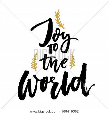 Joy to the world. Christmas greeting card with brush calligraphy. Handmade typography for gift tags. Vector black text.