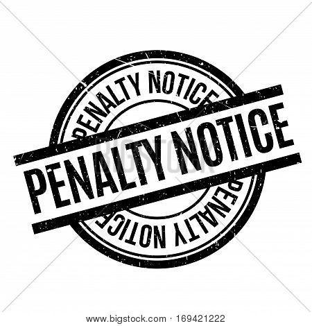 Penalty Notice rubber stamp. Grunge design with dust scratches. Effects can be easily removed for a clean, crisp look. Color is easily changed.