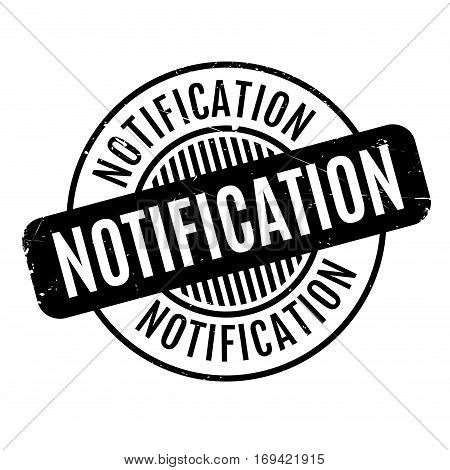 Notification rubber stamp. Grunge design with dust scratches. Effects can be easily removed for a clean, crisp look. Color is easily changed.