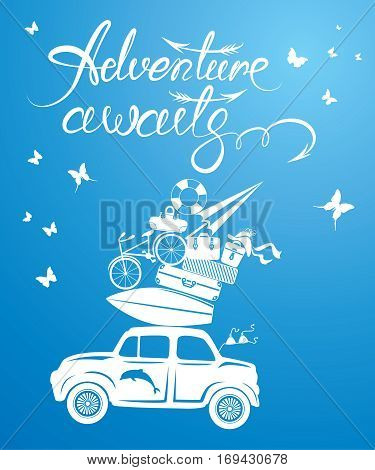 Seasonal card with small and cute retro travel car with luggage on blue background. Calligraphic handwritten text Adventure awaits. Element for summer greeting cards posters and t-shirts printing.