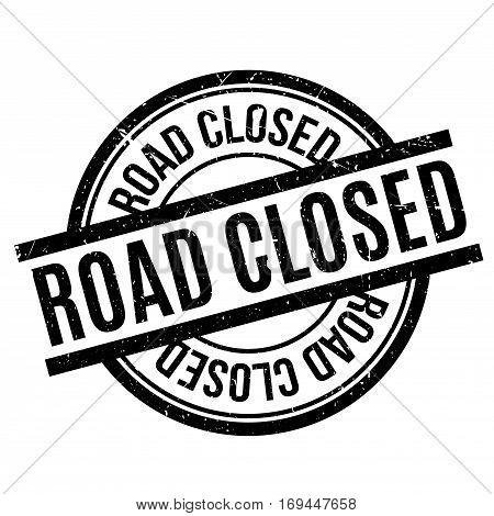 Road Closed rubber stamp. Grunge design with dust scratches. Effects can be easily removed for a clean, crisp look. Color is easily changed.