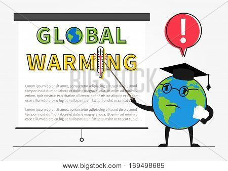 A globe cartoon character gives notice of global warming vector illustration. Planet earth professor warns about global warming graphic design.