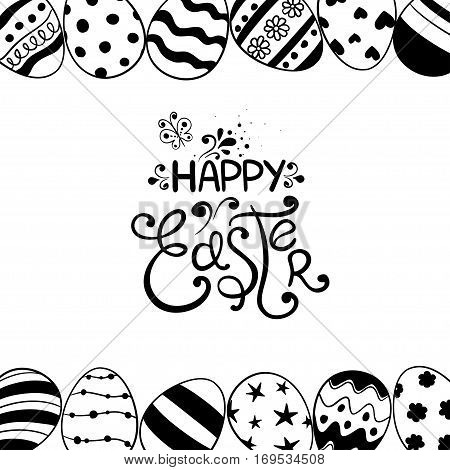 Black and white Easter greeting card with lettering. Hand drawn sketch illustration with Easter eggs.