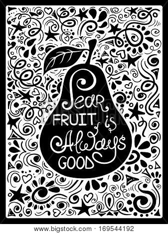 Illustration of pear silhouette and hand drawn lettering on a pattern background. Creative typography poster with phrase - pear fruit is always good.