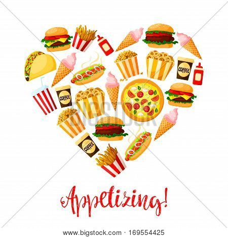 Burgers and desserts fast food heart poster of vector sandwiches, hot dog, hamburger and cheeseburger, french fries and pizza, coffee or soda drink and ice cream. Fastfood meal snacks design for restaurant delivery, takeaway