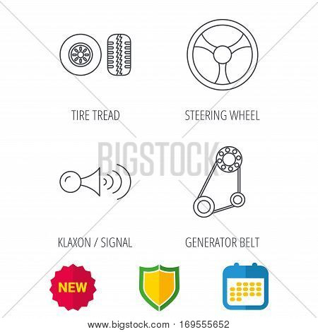 Klaxon signal, tire tread and steering wheel icons. Generator belt linear sign. Shield protection, calendar and new tag web icons. Vector