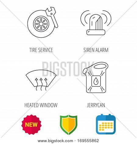 Siren alarm, tire service and jerrycan icons. Heated window linear sign. Shield protection, calendar and new tag web icons. Vector