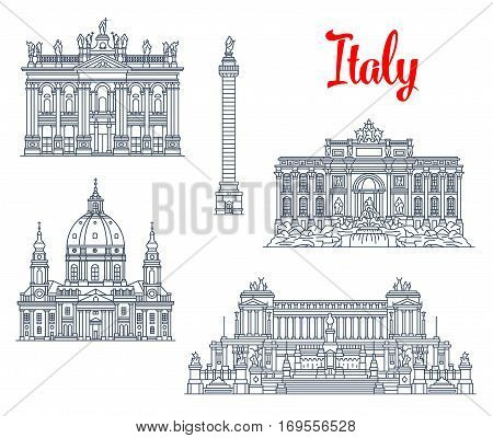 Italy famous architecture symbols and sightseeing buildings. Vector isolate icons and facades of Trajan Column, Chiesa or Church Gran Madre di Dio in Turin, Archbasilica of San Giovanni or St John Lateran, Trevi fountain and Vittoriano monument