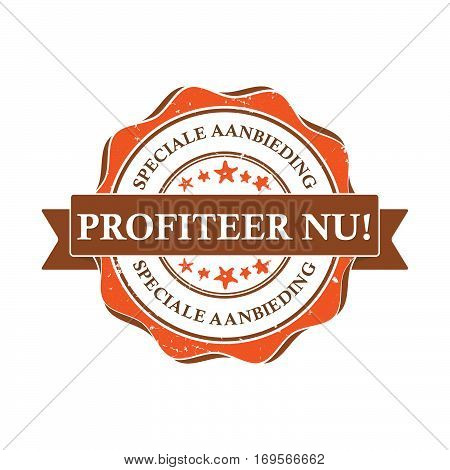 Special offer. Get it now! Dutch language: Speciale aanbieding, Profiteer nu! - business stamp / label / sticker for retail industry . Print colors used