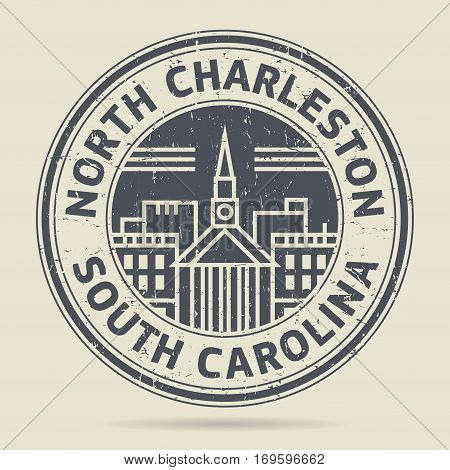 Grunge rubber stamp or label with text North Charleston South Carolina written inside vector illustration