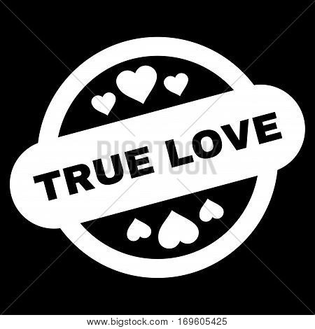 True Love Stamp Seal flat icon. Vector white symbol. Pictogram is isolated on a black background. Trendy flat style illustration for web site design logo ads apps user interface.