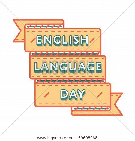 English Language day emblem isolated illustration on white background. 23 april world cultural holiday event label, greeting card decoration graphic element