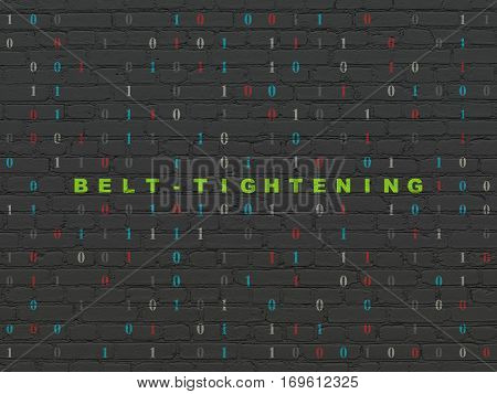 Business concept: Painted green text Belt-tightening on Black Brick wall background with Binary Code