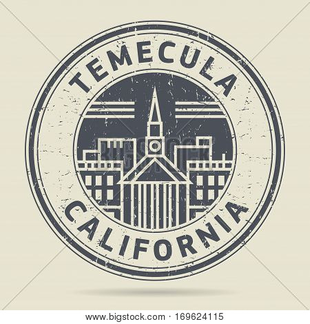 Grunge rubber stamp or label with text Temecula California written inside vector illustration