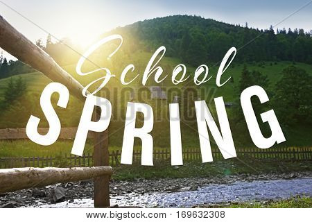 Text SCHOOL SPRING on nature background. Additional education concept