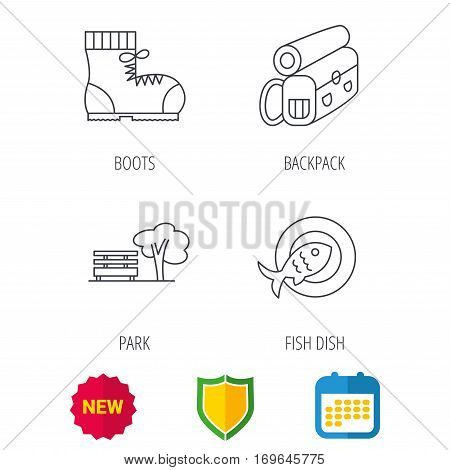 Park, backpack and hiking boots icons. Fish dish linear sign. Shield protection, calendar and new tag web icons. Vector