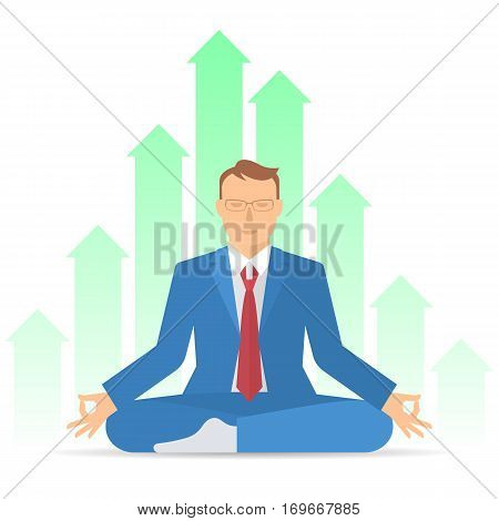 Businessman meditates in the lotus pose. Professional manager in the increasing graphs background. Flat vector concept illustration. Infographic design element for web presentation social networks.