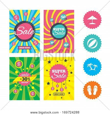 Web banners and sale posters. Beach holidays icons. Ball, umbrella and flip-flops sandals signs. Palm trees symbol. Special offer and discount tags. Vector