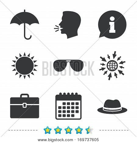 Clothing accessories icons. Umbrella and sunglasses signs. Headdress hat with business case symbols. Information, go to web and calendar icons. Sun and loud speak symbol. Vector