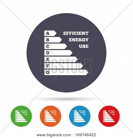 Energy efficiency sign icon. Electricity consumption symbol. Round colourful buttons with flat icons. Vector