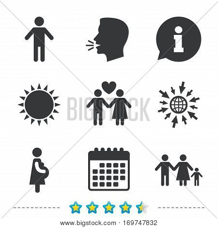 Family lifetime icons. Couple love, pregnancy and birth of a child symbols. Human male person sign. Information, go to web and calendar icons. Sun and loud speak symbol. Vector