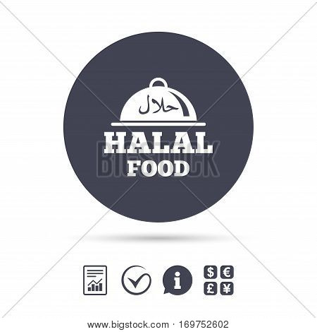 Halal food product sign icon. Natural muslims food platter serving symbol. Report document, information and check tick icons. Currency exchange. Vector