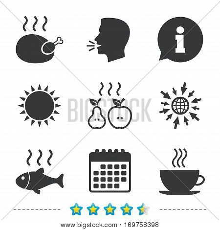 Hot food icons. Grill chicken and fish symbols. Hot coffee cup sign. Cook or fry apple and pear fruits. Information, go to web and calendar icons. Sun and loud speak symbol. Vector