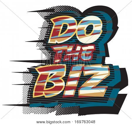 Vector illustration of a Do the biz slogan
