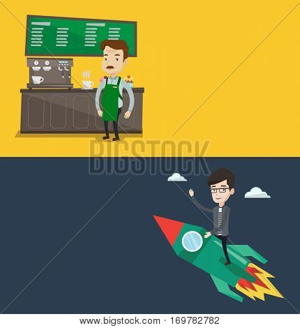 Two business banners with space for text. Vector flat design. Horizontal layout. Barista sanding near coffee machine. Barista at coffee shop. Barista making cup of coffee. Man flying on startup rocket