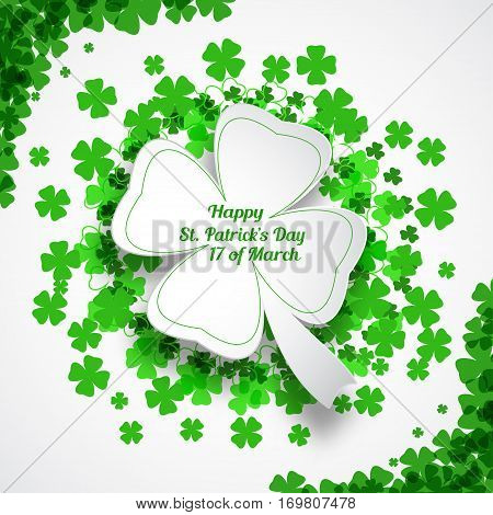 Vector Happy St. Patrick's Day poster on the white background with leaf of clover shape cut from paper shadow text and clover leaves arranged in a circle and at corners.