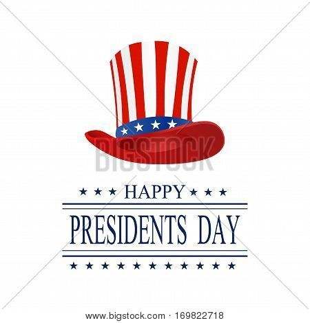Presidents Day. Greeting card on a white background. The inscription with the wishes of happiness. Isolated. Stylized hat in the colors of the flag. vector illustration