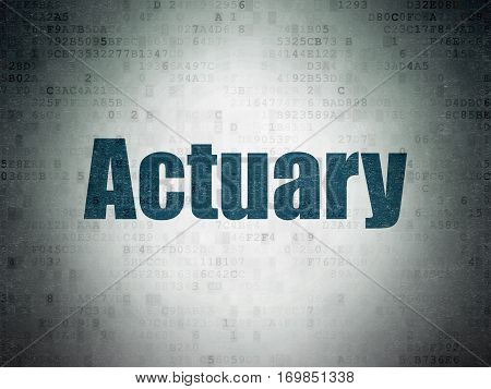 Insurance concept: Painted blue word Actuary on Digital Data Paper background