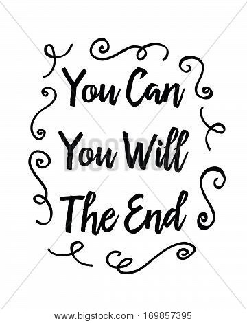 You Can You Will The End Motivational Typography Design Card with design ornaments