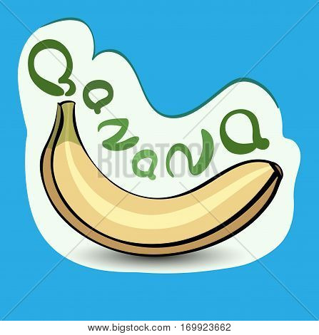Banana with the title on the label. Sticker with eco product and its name. A beautiful illustration of a tropical fruit. Food in a cartoon style.
