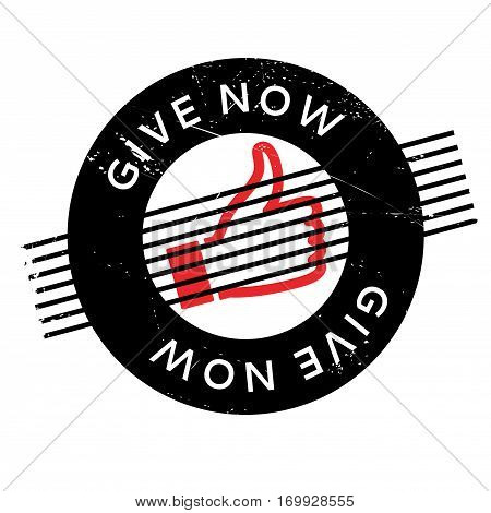 Give Now rubber stamp. Grunge design with dust scratches. Effects can be easily removed for a clean, crisp look. Color is easily changed.
