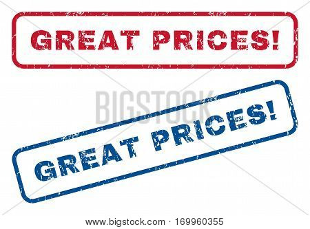 Great Prices exclamation text rubber seal stamp watermarks. Vector style is blue and red ink tag inside rounded rectangular banner. Grunge design and scratched texture. Blue and red emblems.