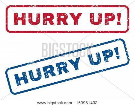 Hurry Up exclamation text rubber seal stamp watermarks. Vector style is blue and red ink tag inside rounded rectangular banner. Grunge design and dirty texture. Blue and red stickers.