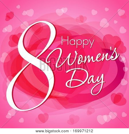 Happy Women's Day hearts greeting 8 March card template. 8 March Happy Women's Day lettering greeting on pink hearts background