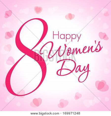 Happy Women's Day lettering 8 March on light pink hearts background. 8 March Happy Women's Day lettering greeting card