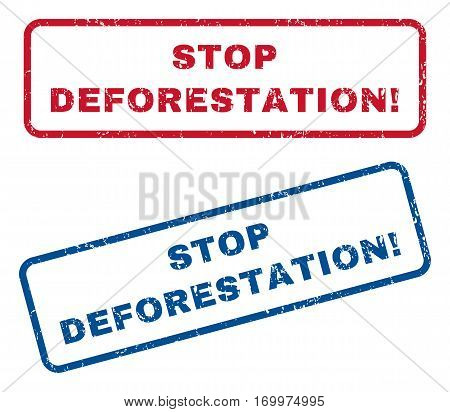 Stop Deforestation exclamation text rubber seal stamp watermarks. Vector style is blue and red ink tag inside rounded rectangular shape. Grunge design and unclean texture. Blue and red emblems.