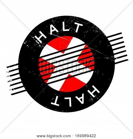 Halt rubber stamp. Grunge design with dust scratches. Effects can be easily removed for a clean, crisp look. Color is easily changed.