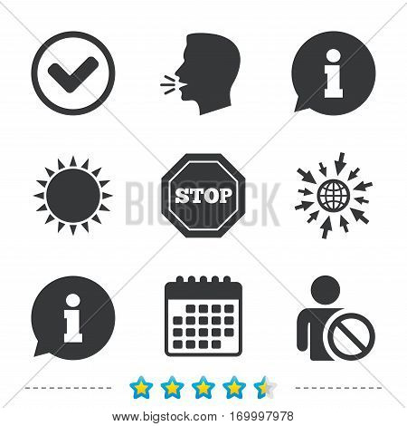 Information icons. Stop prohibition and user blacklist signs. Approved check mark symbol. Information, go to web and calendar icons. Sun and loud speak symbol. Vector