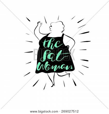 Character Design Of The Woman. The Fat Man Text Hand Drawn Calligraphy, Brush Pen Lettering. Design.