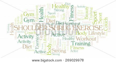 Shoulder Shrug Exercise Word Cloud. Wordcloud Made With Text Only.