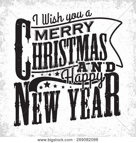 Vintage Merry Christmas And Happy New Year Calligraphic And Typographic,  Winter Holidays Related Ty