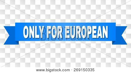 Only For European Text On A Ribbon. Designed With White Caption And Blue Tape. Vector Banner With On