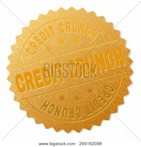 Credit Crunch Gold Stamp Award. Vector Gold Award With Credit Crunch Text. Text Labels Are Placed Be