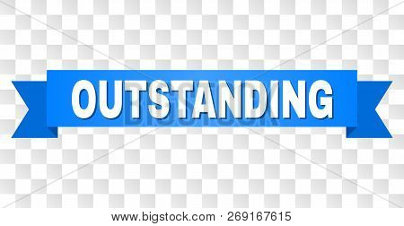 Outstanding Text On A Ribbon. Designed With White Title And Blue Stripe. Vector Banner With Outstand