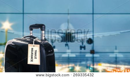 Travel Insurance Label Is Put On Luggage. Travel Insurance Is Intended To Cover Medical Expenses, Lo