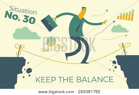 Business Infographics With Illustrations Of Business Situations. Businessman Tightrope Walker Goes T